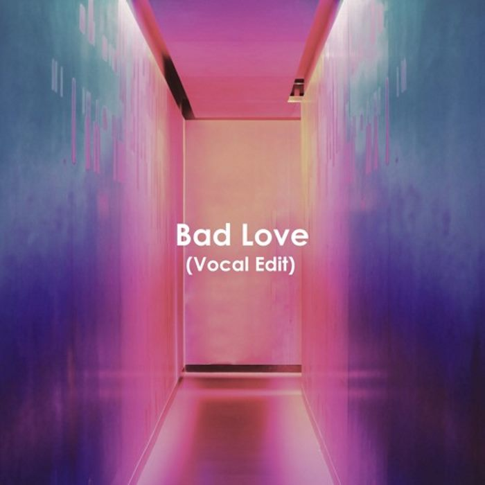 Jaquette Bad Love (Vocal Edit)