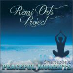 Remi Orts Peaceful Moments (Stratosphere)